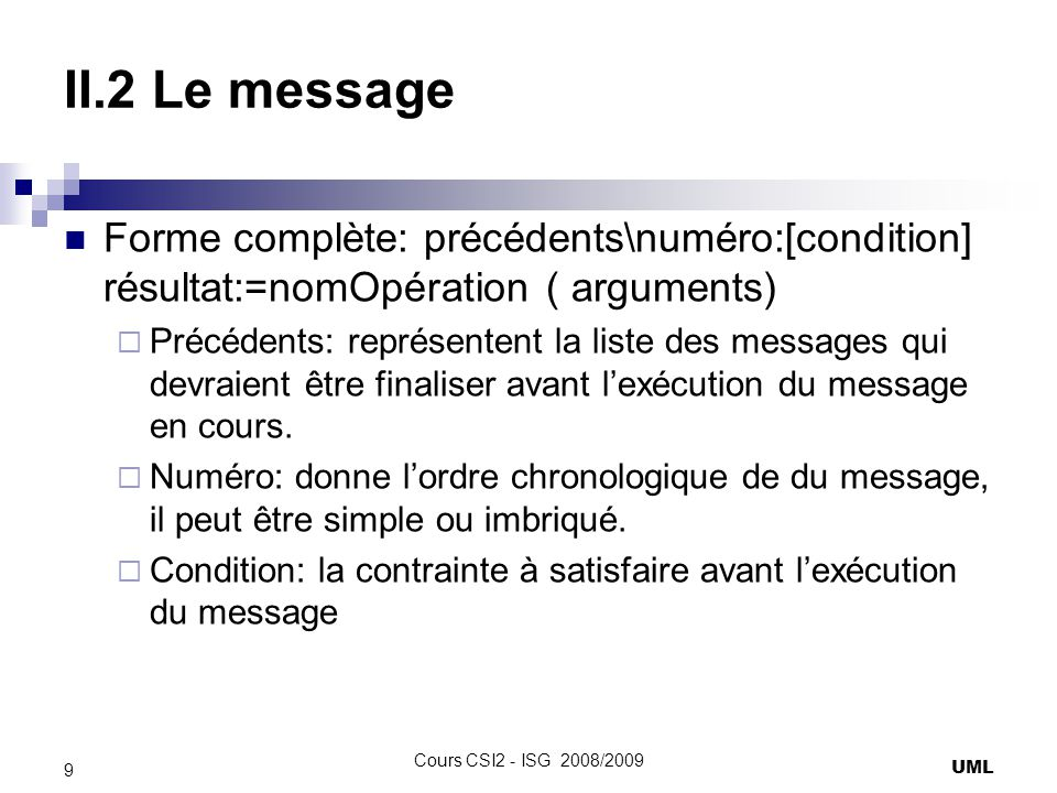 II.2 Le message Forme complète: précédents\numéro:[condition] résultat:=nomOpération ( arguments)